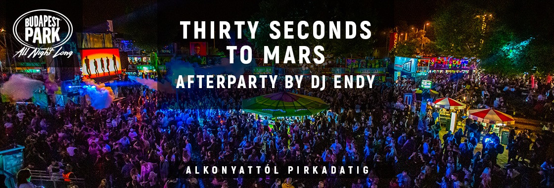 Thirty Seconds To Mars Afterparty by Dj Endy - Budapest Park