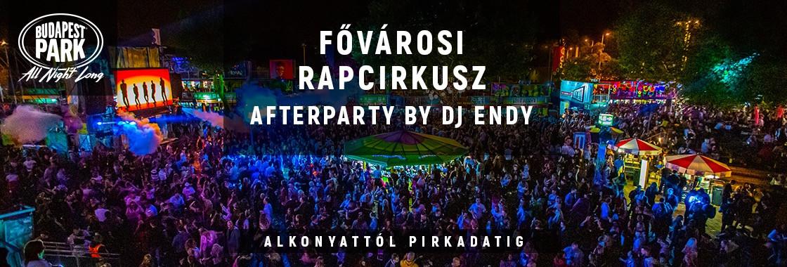 Fővárosi Rapcirkusz After by Dj Endy - Budapest Park