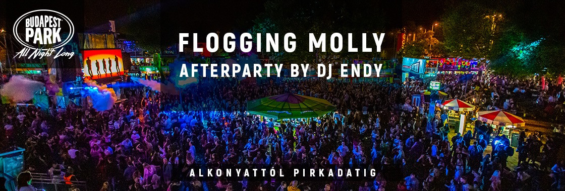 Flogging Molly Afterparty by Dj Endy - Budapest Park