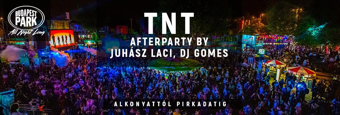 TNT Afterparty by Juhász Laci, Dj Gomes - Budapest Park