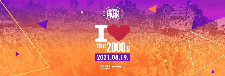 I LOVE 2000'S - Budapest Park