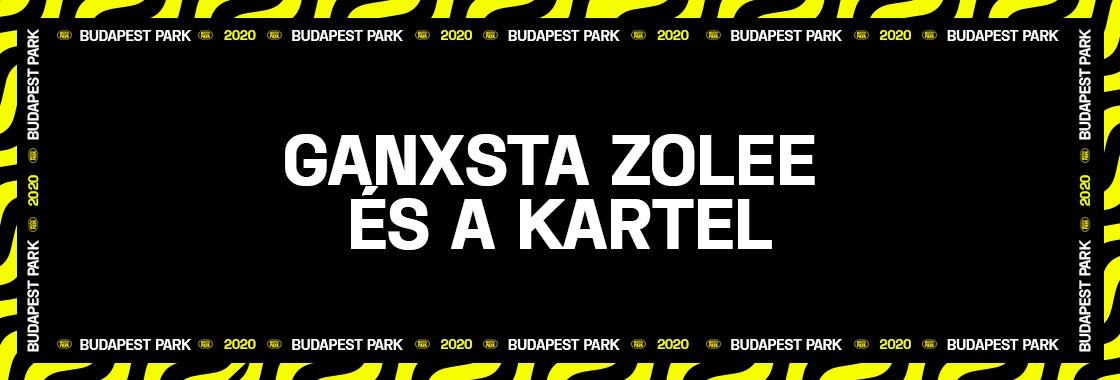 GANXSTA ZOLEE ÉS A KARTEL - Budapest Park