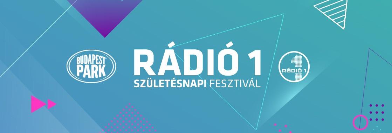 Rádió 1 Születésnapi Fesztivál - Budapest Park