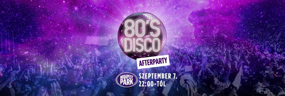 80's Disco After - Budapest Park