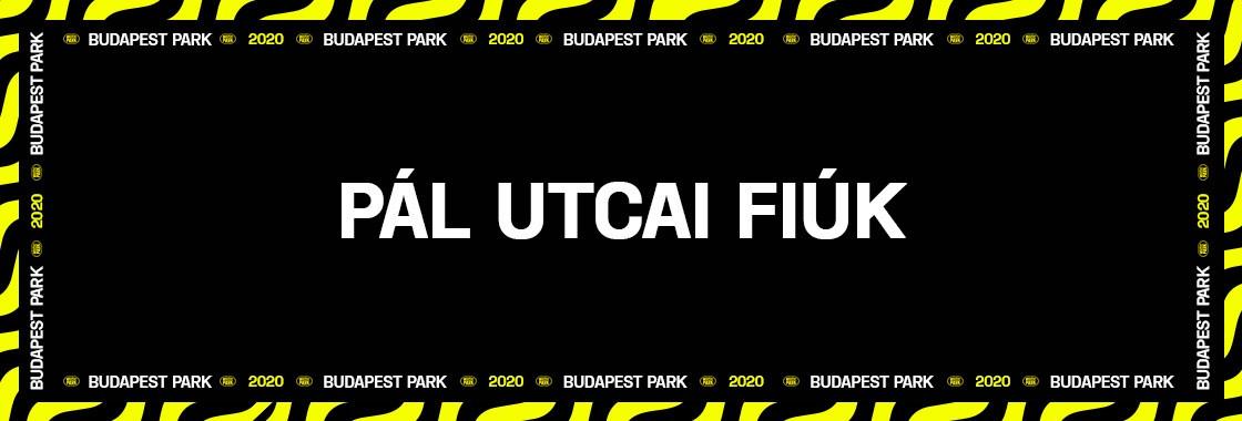 PÁL UTCAI FIÚK - Budapest Park