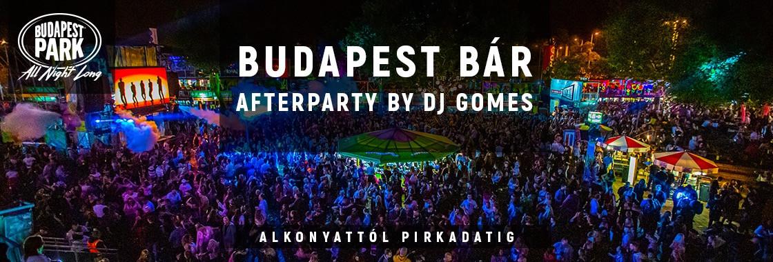 Budapest Bár Afterparty by Dj Gomes - Budapest Park