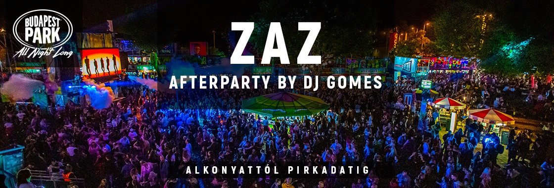 ZAZ Afterparty by Dj Gomes - Budapest Park