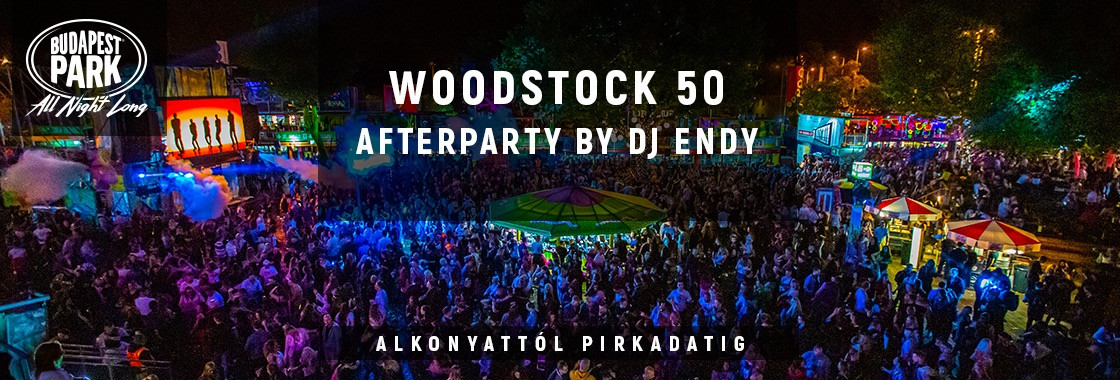 WOODSTOCK 50 After by Dj Endy - Budapest Park